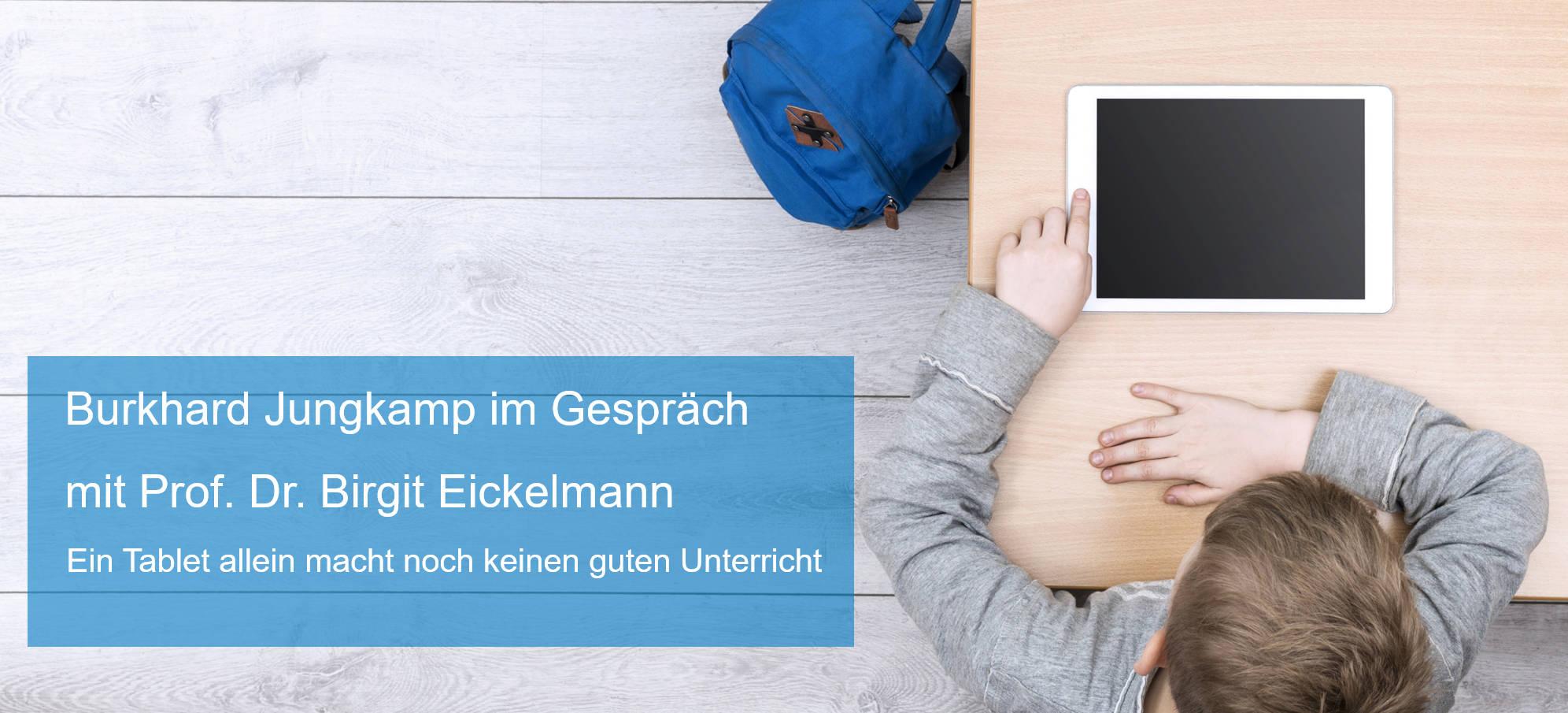 Ein Tablet allein macht noch keinen guten Unterricht, Burkhard Jungkamp im Gespräch mit Prof. Dr. Birgit Eickelmann, SchulVerwaltung.de