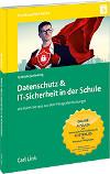 Buch Datenschutz & IT-Sicherheit in der Schule, Wir holen Sie raus aus dem Paragrafendschungel, SchulVerwaltung.de